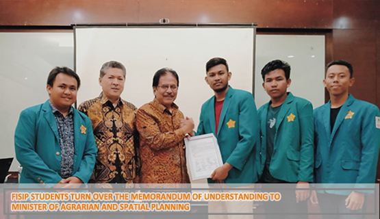 FISIP Students Turn Over The Memorandum of Understanding to Minister of Agrarian and Spatial Planning