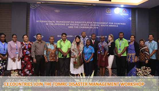 13 Countries Join the TDMRC Disaster Management Workshop