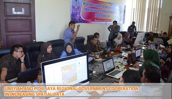 Unsyiah and Pidie Jaya Regional Government Cooperation in Increasing Spatial Data