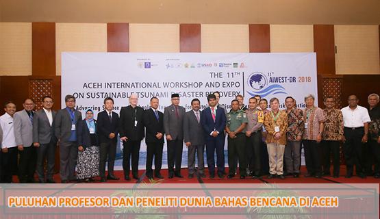 Puluhan Profesor dan Peneliti Dunia Bahas Bencana di Aceh