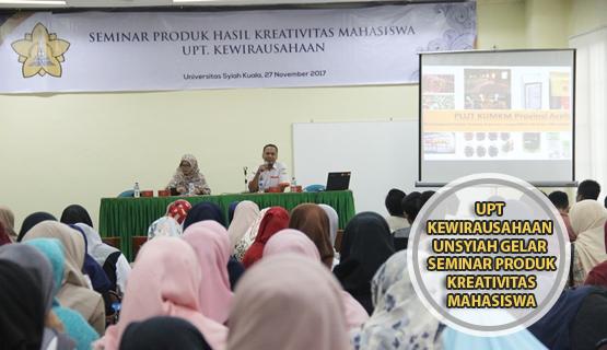 UPT Kewirausahaan Unsyiah Gelar Seminar Produk Kreativitas Mahasiswa