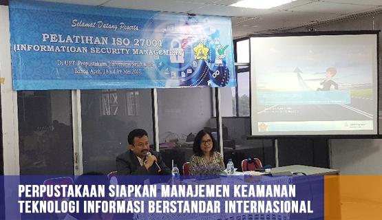 Perpustakaan siapkan manajemen keamanan teknologi informasi  berstandar internasional.