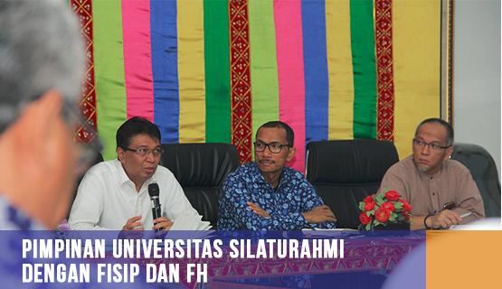 Pimpinan Universitas Silaturahmi dengan FISIP dan FH