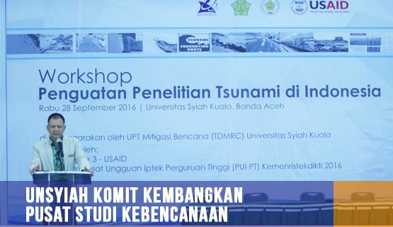 Unsyiah Komit Kembangkan Pusat Studi Kebencanaan