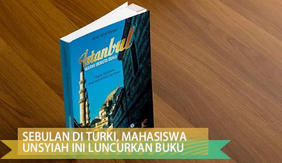Sebulan di Turki, Mahasiswa Unsyiah ini Luncurkan Buku