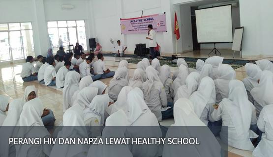 Perangi HIV dan NAPZA Lewat Healthy School
