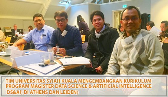 Tim Universitas Syiah Kuala Mengembangkan Kurikulum Program Magister Data Science & Artificial Intelligence (DS&AI) di Athens dan Leiden