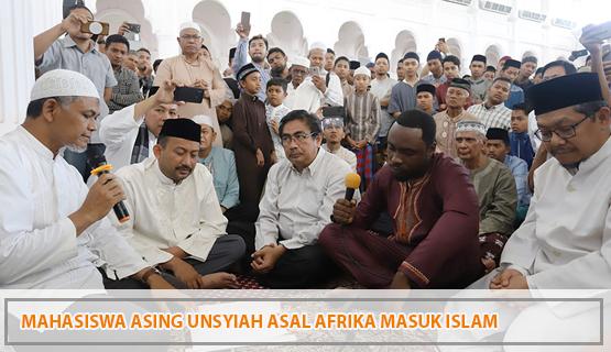 Mahasiswa Asing Unsyiah Asal Afrika Masuk Islam