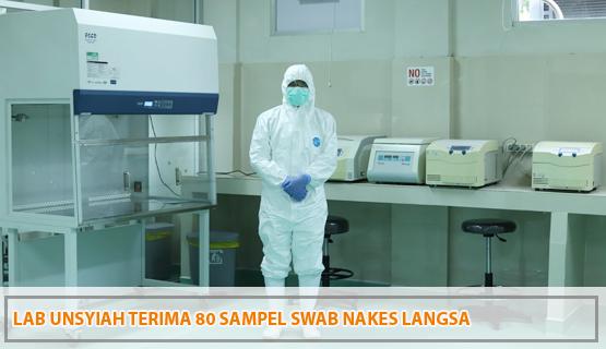 Lab Unsyiah Terima 80 Sampel Swab Nakes Langsa