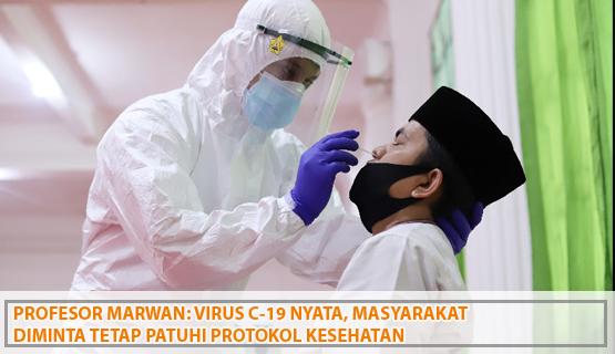 Profesor Marwan: Virus C-19 Nyata, Masyarakat Diminta Tetap Patuhi Protokol Kesehatan