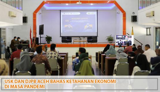 USK dan DJPb Aceh Bahas Ketahanan Ekonomi di Masa Pandemi