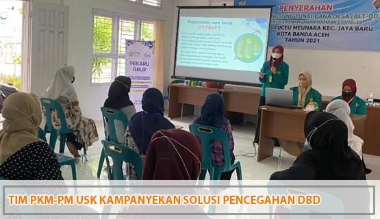 Tim PKM-PM USK Kampanyekan Solusi Pencegahan DBD