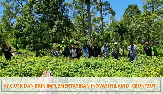 ARC USK dan BRIN Implementasikan Inovasi Nilam di Geunteut