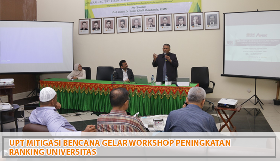 UPT Mitigasi Bencana Gelar Workshop Peningkatan Ranking Universitas
