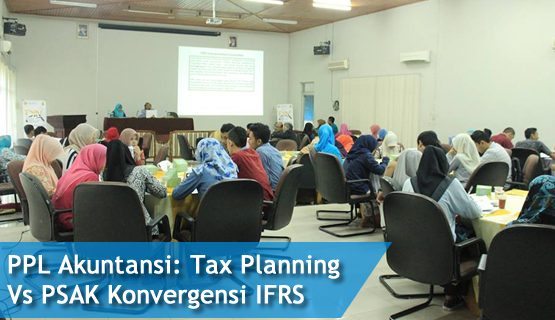 PPL Akuntansi: Tax Planning Vs PSAK Konvergensi IFRS