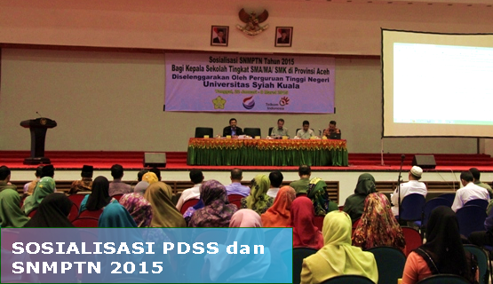 Unsyiah Sosialisasi PDSS dan SNMPTN 2015
