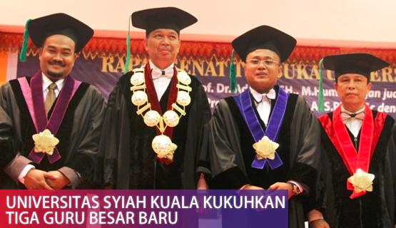 Universitas Syiah Kuala Kukuhkan Tiga Guru Besar Baru